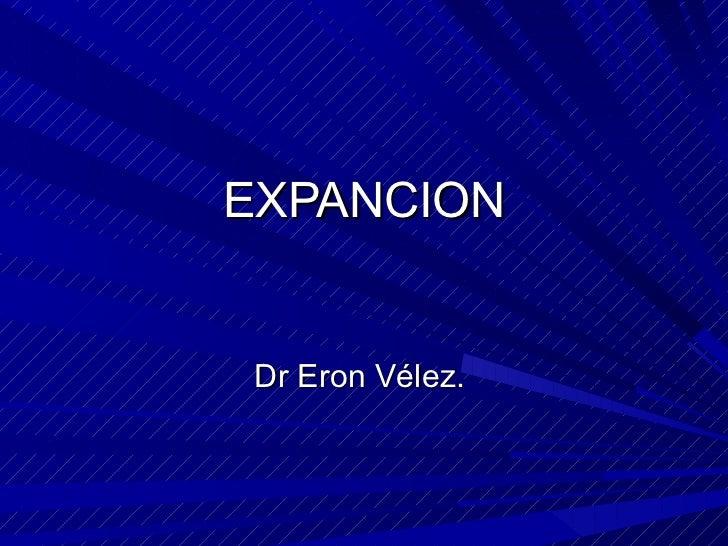 EXPANCION Dr Eron Vélez.