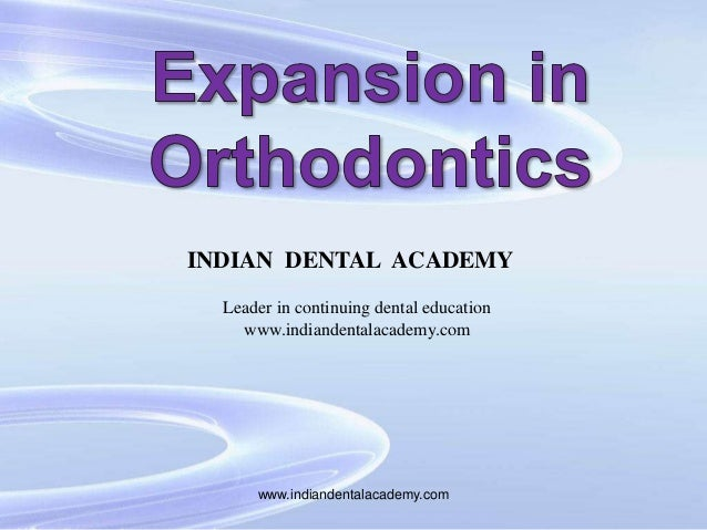 Expansion in orthodontics,/certified fixed orthodontic courses by Indian dental academy