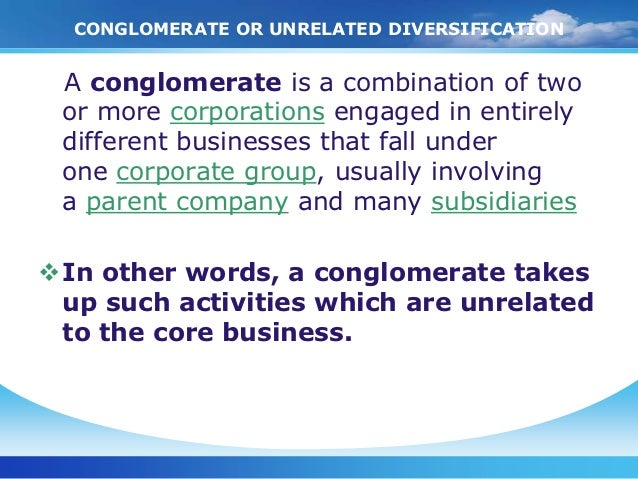 Define conglomerate diversification strategy