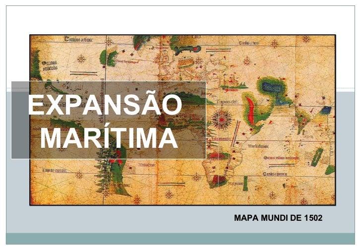 EXPANSÃO  MARÍTIMA MAPA MUNDI DE 1502