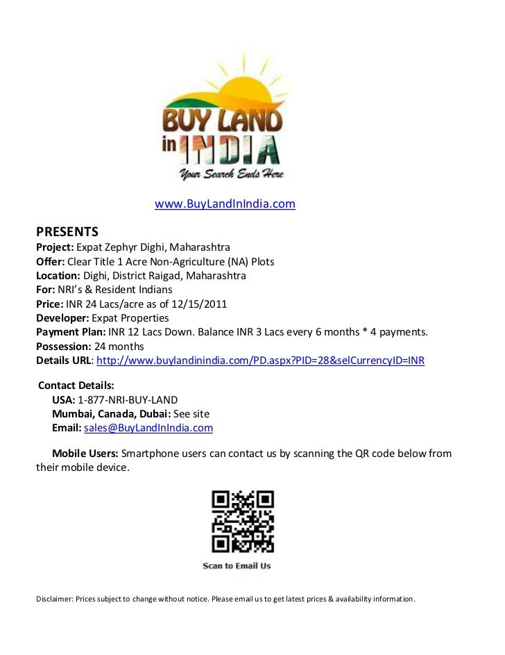 www.BuyLandInIndia.comPRESENTSProject: Expat Zephyr Dighi, MaharashtraOffer: Clear Title 1 Acre Non-Agriculture (NA) Plots...