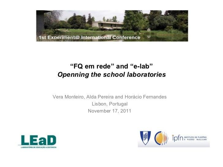 """""""FQ em rede"""" and """"e-lab"""" Openning the school laboratoriesVera Monteiro, Alda Pereira and Horácio Fernandes                ..."""