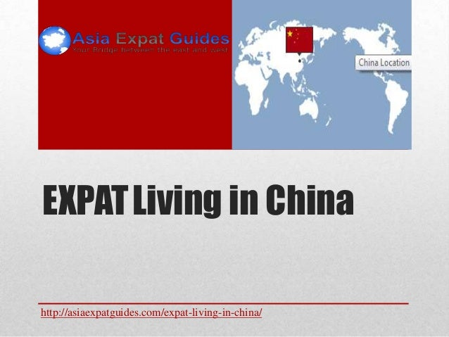 EXPAT Living in China http://asiaexpatguides.com/expat-living-in-china/