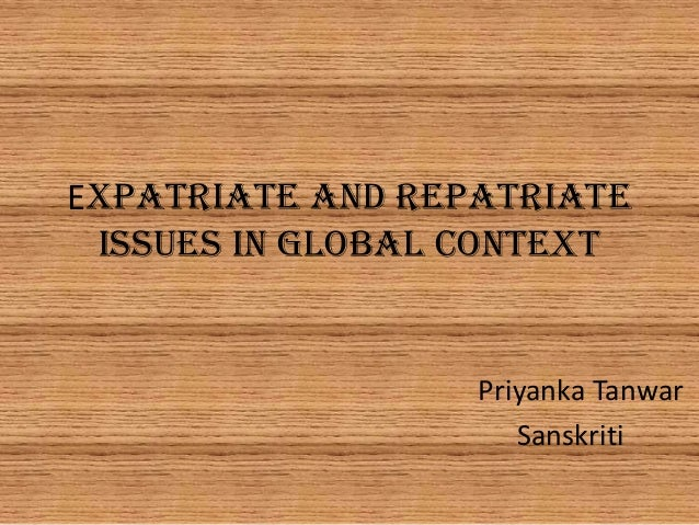 Expatriate and repatriate issues in global context