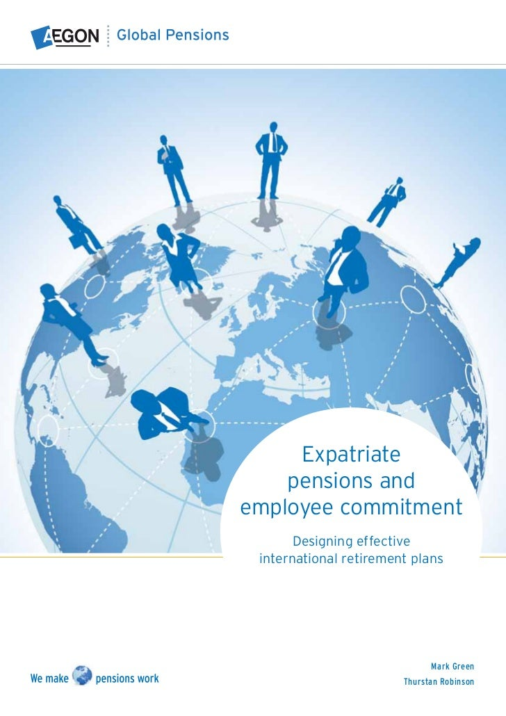 Expatriate    pensions andemployee commitment       Designing effective international retirement plans                    ...