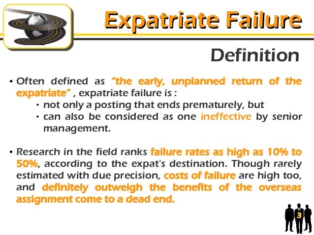 definition of expatriate failure Historically the most important criterion in selecting individuals for transfer from spkal 22 at umsl.