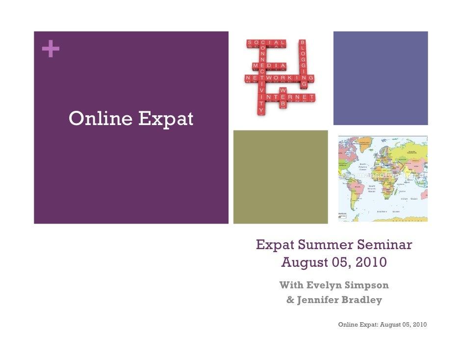 +      Online Expat                        Expat Summer Seminar                       August 05, 2010                     ...