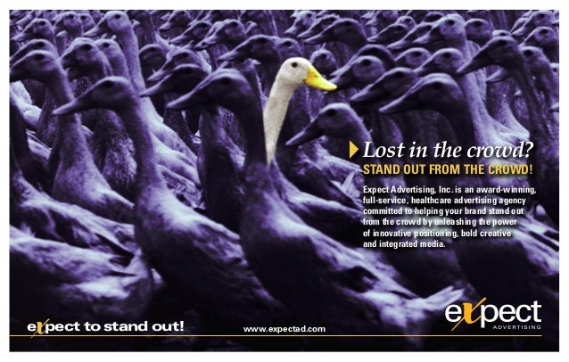 Lost in the crowd?                                          STAND OUT FROM THE CROWD!                                     ...