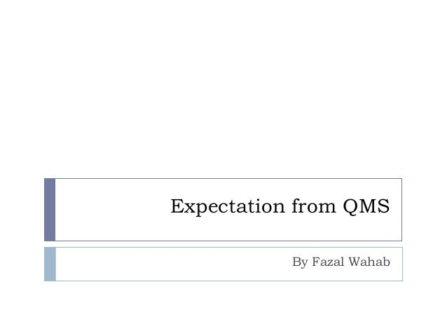 Expectation from qms lecture 5