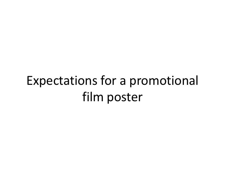 Expectations for a promotional          film poster