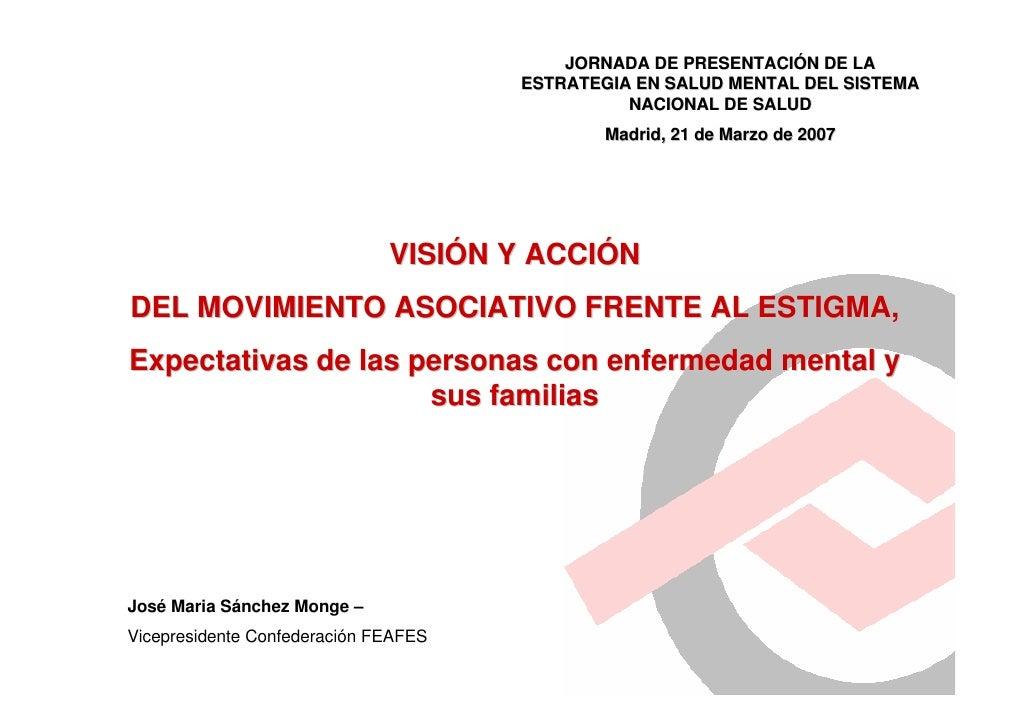 Visión y Acción del Movimiento Asociativo frente al Estigma. Expectativas de las personas con enfermedad mental y sus familias