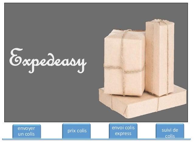 envoyer un colis prix colis envoi colis express suivi de colis Expedeasy