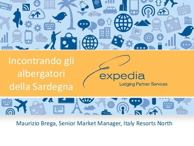 Maurizio Brega, Senior Market Manager, Italy Resorts NorthIncontrando glialbergatoridella Sardegna