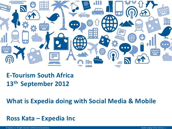 E-‐Tourism South Africa 13th  September 2012   What is Expedia doing with Social Media & Mobile   Ros...