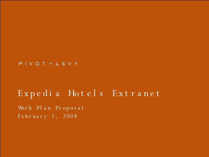 Expedia Hotels Extranet  Work Plan Proposal February 1, 2008