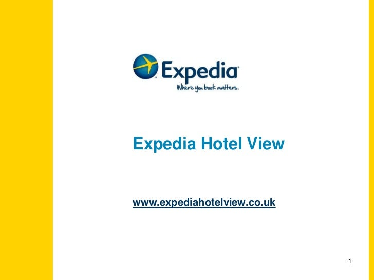 Expedia Hotel View<br />www.expediahotelview.co.uk<br />1<br />