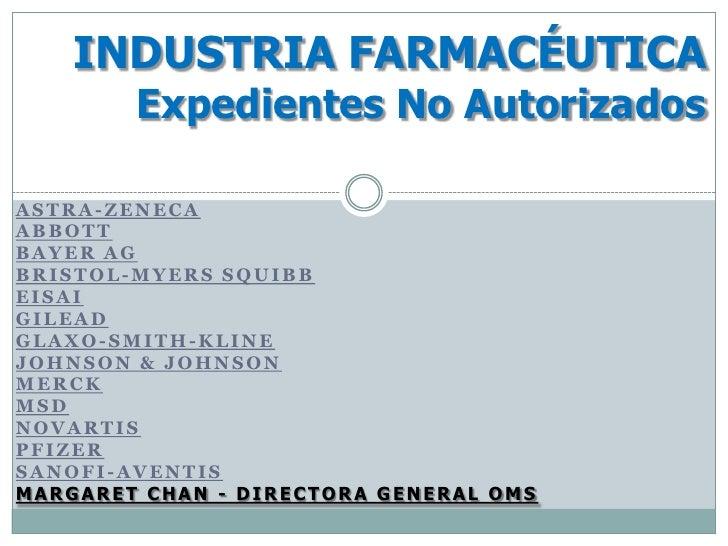 INDUSTRIA FARMACÉUTICA        Expedientes No AutorizadosASTRA-ZENECAABBOTTBAYER AGBRISTOL-MYERS SQUIBBEISAIGILEADGLAXO-SMI...