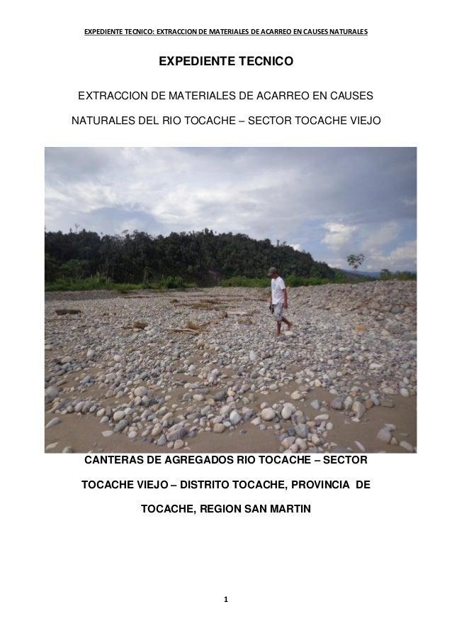 EXPEDIENTE TECNICO: EXTRACCION DE MATERIALES DE ACARREO EN CAUSES NATURALES 1 EXPEDIENTE TECNICO EXTRACCION DE MATERIALES ...