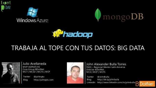 Expert Day 2013 - Trabaja al tope con tus datos BIG DATA
