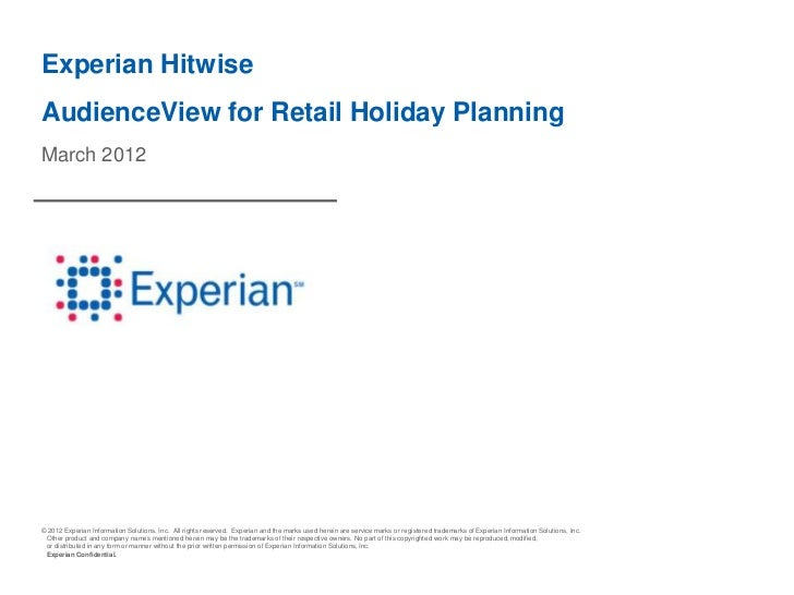 Experian HitwiseAudienceView for Retail Holiday PlanningMarch 2012© 2012 Experian Information Solutions, Inc. All rights r...