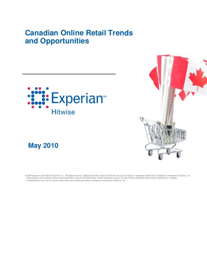 Canadian Online Retail Trendsand Opportunities  dO     t iti   May   M 2010© 2009 Experian Information Solutions, Inc. All...
