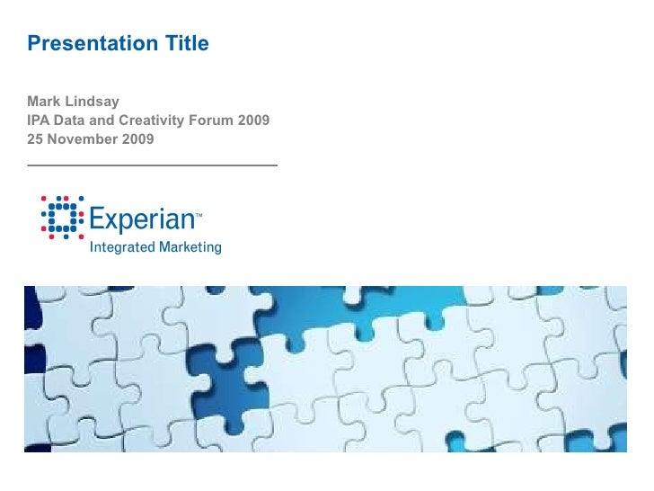 """""""Being creative with data"""" 25th November - Experian Intergrated Marketing presentation"""