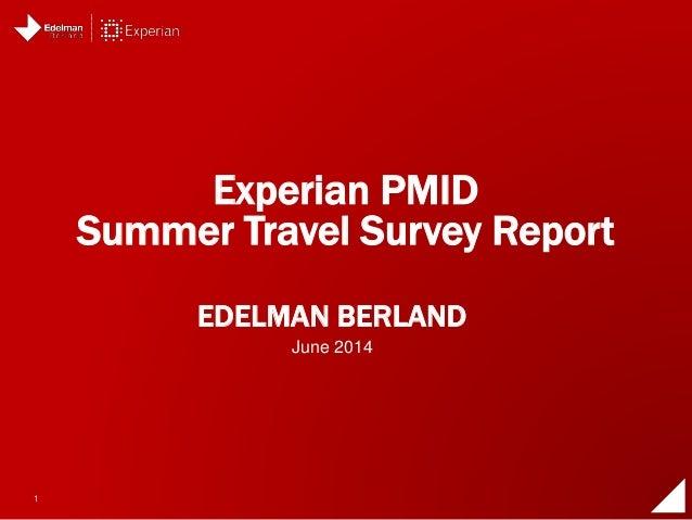 1 EDELMAN BERLAND Experian PMID Summer Travel Survey Report June 2014
