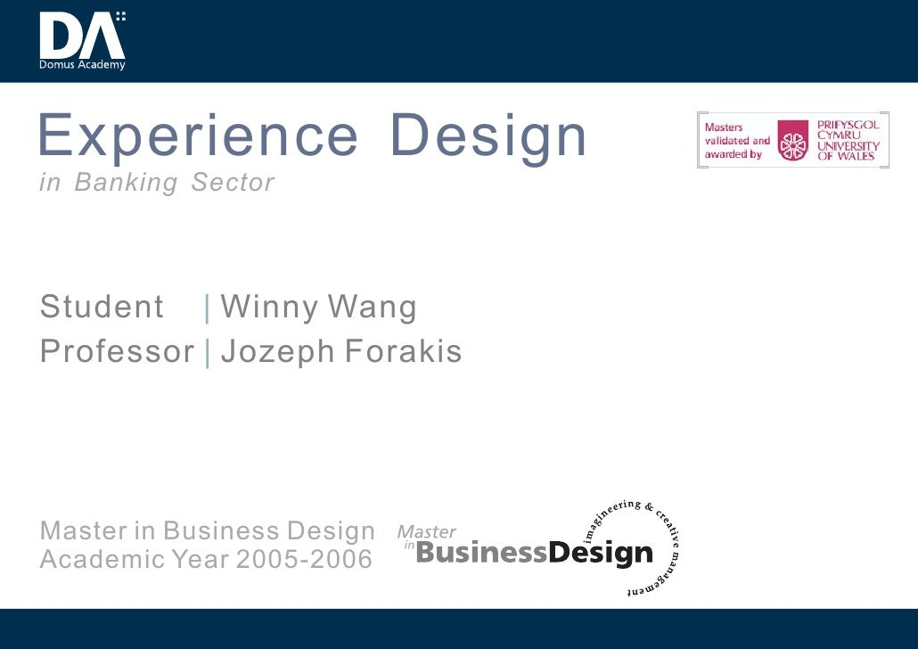 Experience Design in Banking Sector    Student | Winny Wang Professor | Jozeph Forakis     Master in Business Design Acade...