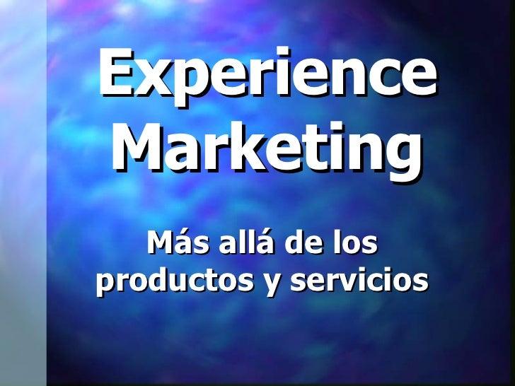 Experience Marketing Más allá de los productos y servicios