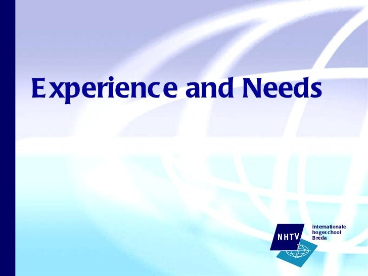 Experience and needs