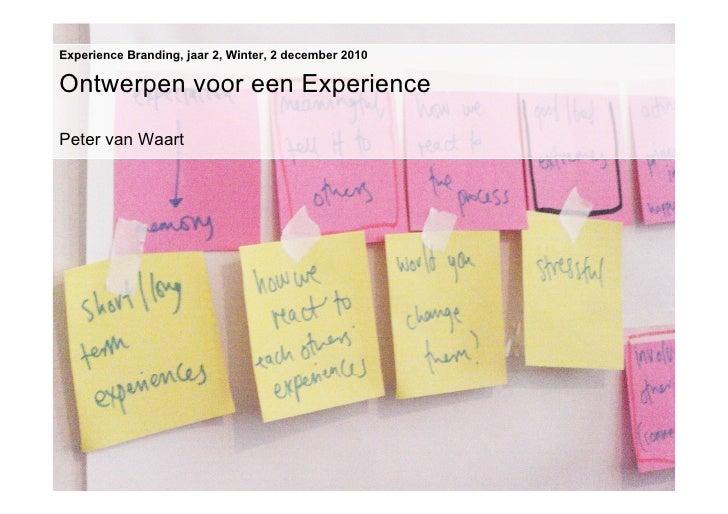 Experience Branding, jaar 2, Winter, 2 december 2010Ontwerpen voor een ExperiencePeter van Waart