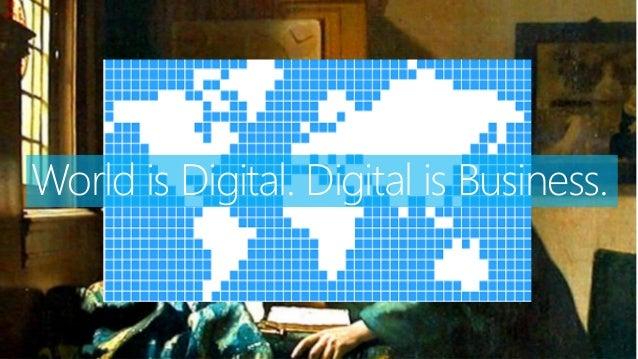World is Digital. Digital is Business.