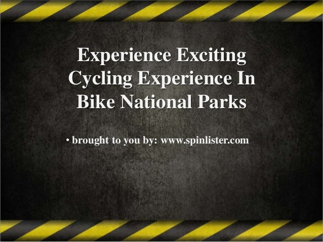 Experience Exciting Cycling Experience In Bike National Parks