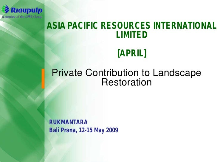 ASIA PACIFIC RESOURCES INTERNATIONAL                 LIMITED                          [APRIL]   Private Contribution to La...