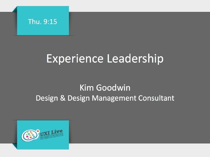 Experience Leadership - UXI Live 2012