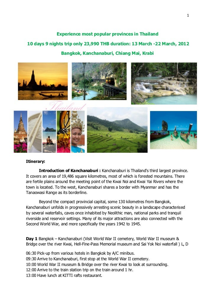 1                  Experience most popular provinces in Thailand10 days 9 nights trip only 23,990 THB duration: 13 March -...