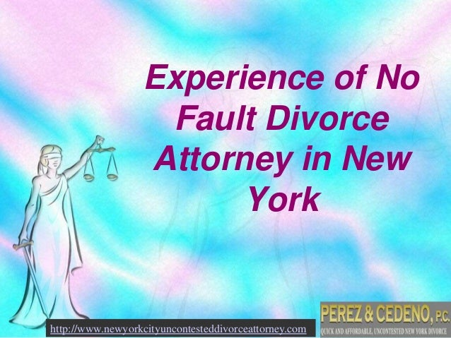 Experience of No Fault Divorce Attorney in New York