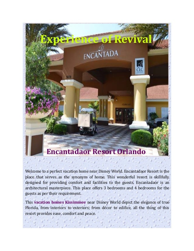 Experience of Revival Encantadaor Resort Orlando Welcome to a perfect vacation home near Disney World. Encantadaor Resort ...
