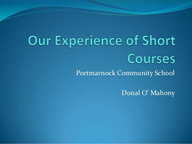 Experience of Junior Cycle Short Courses in Portmarnock Community School