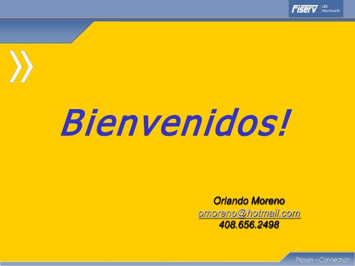 Bienvenidos!          Orlando Moreno        omoreno@hotmail.com            408.656.2498