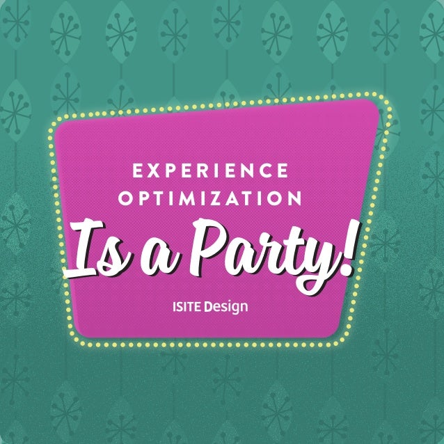 Experience Optimization is a Party