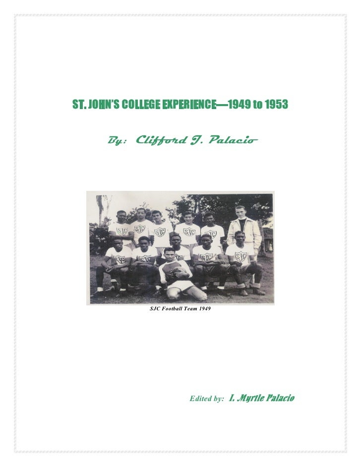 ST. JOHN'S COLLEGE EXPERIENCE—1949 to 1953      By: Clifford J. Palacio               SJC Football Team 1949              ...