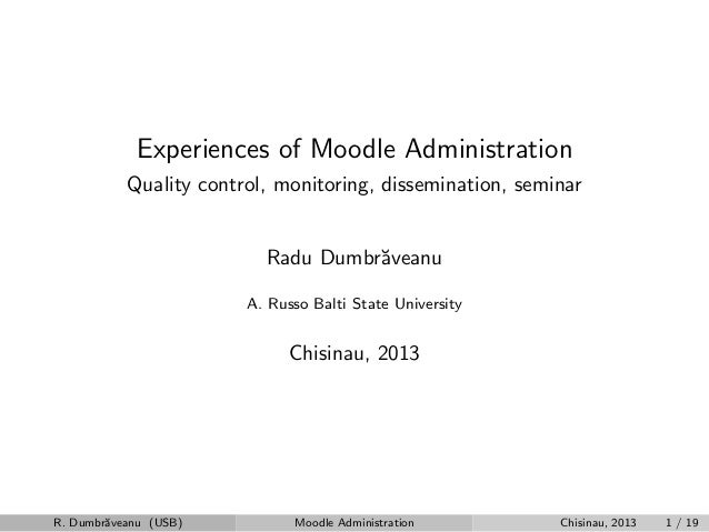 Experiences of Moodle Administration           Quality control, monitoring, dissemination, seminar                        ...