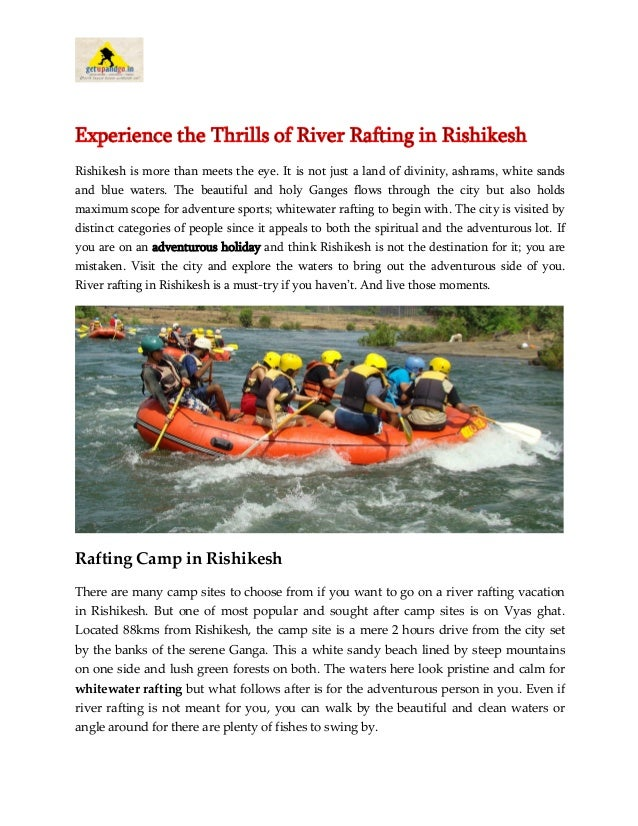 Experience the Thrills of River Rafting in Rishikesh Rishikesh is more than meets the eye. It is not just a land of divini...