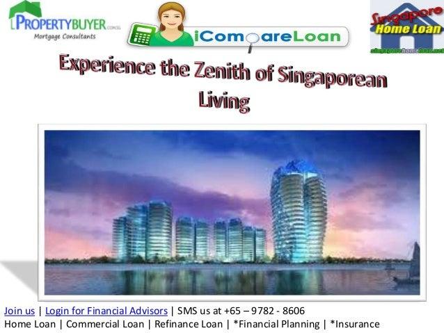 Join us | Login for Financial Advisors | SMS us at +65 – 9782 - 8606 Home Loan | Commercial Loan | Refinance Loan | *Finan...
