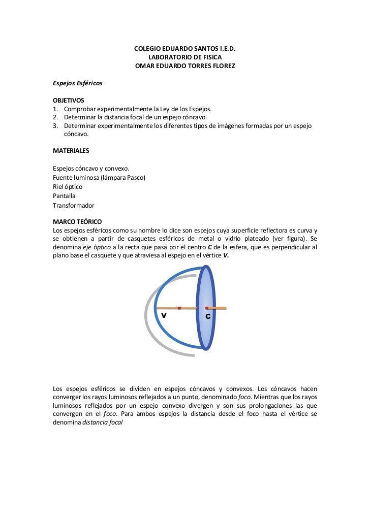 COLEGIO EDUARDO SANTOS I.E.D.<br />LABORATORIO DE FISICA<br />OMAR EDUARDO TORRES FLOREZ<br />Espejos Esféricos<br />OBJET...