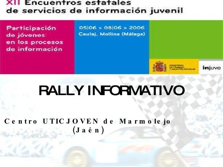 RALLY INFORMATIVO Centro UTICJOVEN de Marmolejo (Jaén)