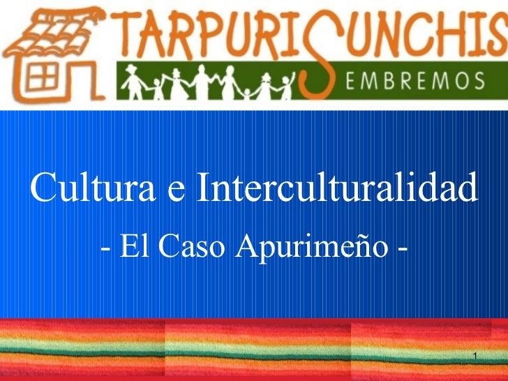 Cultura e Interculturalidad - El Caso Apurimeño -
