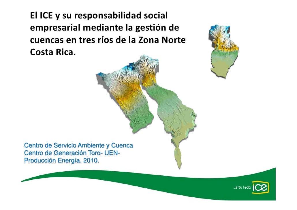 ElICEysuresponsabilidadsocial  empresarialmediantelagestiónde  cuencasentresríosdelaZonaNorte  CostaRi...