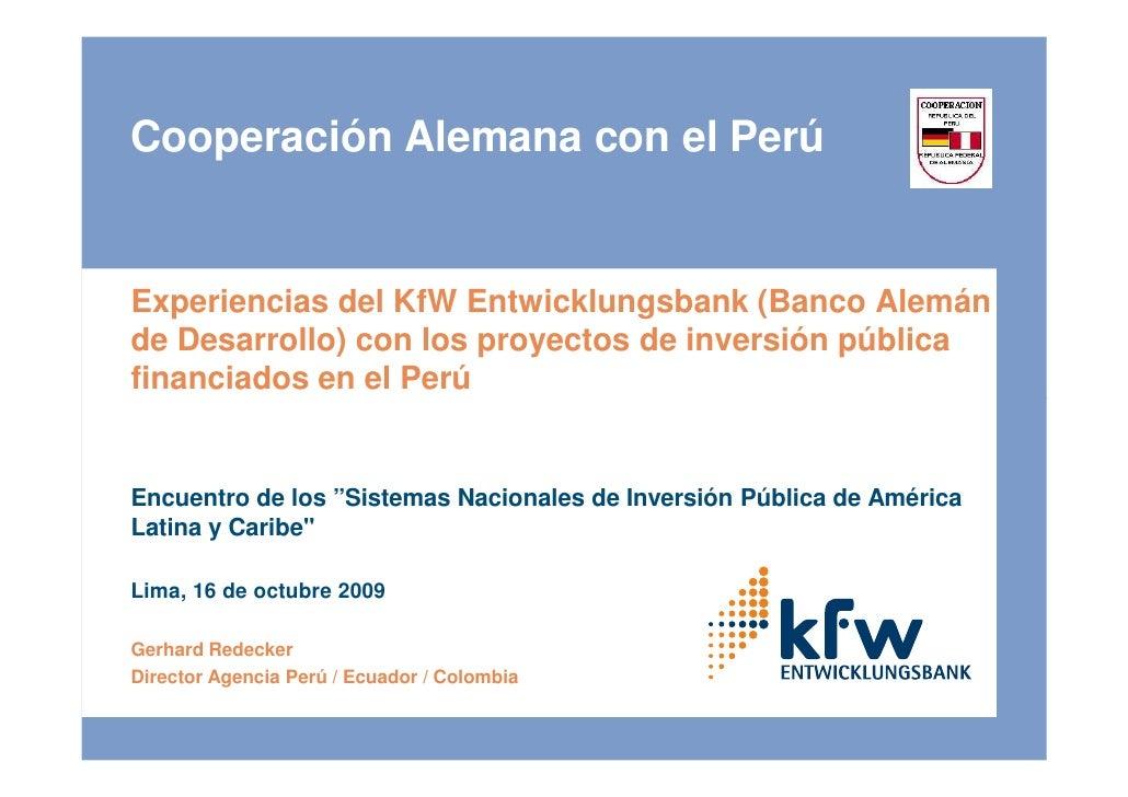 Cooperación Alemana con el Perú   Experiencias del KfW Entwicklungsbank (Banco Alemán de Desarrollo) con los proyectos de ...